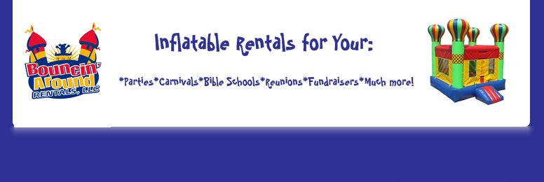 Bouncin' Around Party Rentals - We're Just Bouncin' Around